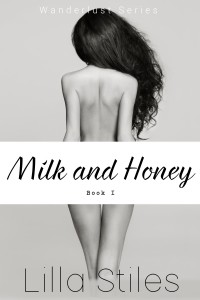 Milk and Honey: Book I by Lilla Stiles