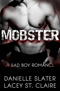 Mobster: A Bad Boy Romance by Lacey St. Claire, Danielle Slater