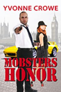 MOBSTERS HONOR by YVONNE CROWE