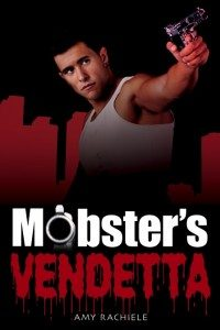 Mobster's Vendetta, Mobster's Series Book 3 by Amy Rachiele