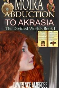 MOIRA ABDUCTION TO AKRASIA by LAWRENCE AMBROSE