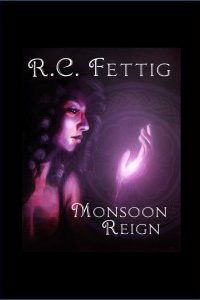 Monsoon Reign by R.C. Fettig