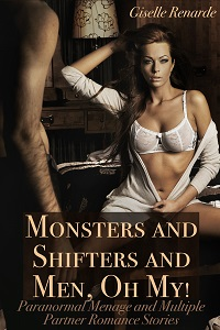 Monsters and Shifters and Men, Oh My! by Giselle Renarde