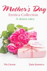 Mother's Day Erotica Collection by Zania  Summers