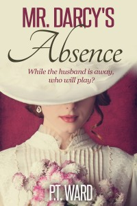 Mr. Darcy's Absence by Pristis T. Ward