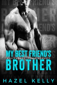 My Best Friend's Brother by Hazel Kelly