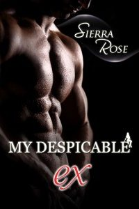 My Despicable Ex by Sierra Rose