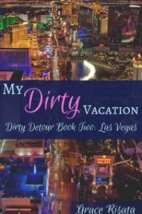 My Dirty Vacation by Grace Risata