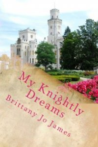 My Knightly Dreams by Brittany Jo James