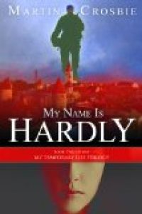 My Name Is Hardly by Martin Crosbie