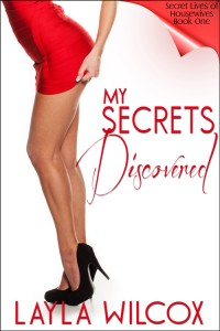 My Secrets Discovered by Layla Wilcox