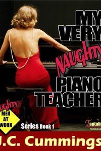 My Very Naughty Piano Teacher by J.C. Cummings
