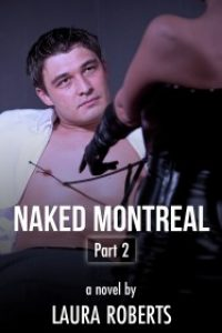 Naked Montreal Part 2: Porn Stars and Peccadillos by Laura Roberts