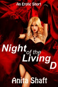 Night of the LIving D by Anita Shaft