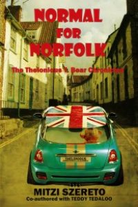 Normal for Norfolk (The Thelonious T. Bear Chronicles) by Mitzi Szereto (co-authored with Teddy Tedaloo)