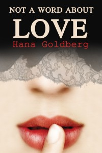 NOT A WORD ABOUT LOVE: Contemporary Romance by HANA GOLDBERG
