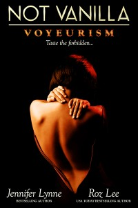 Not Vanilla (Voyeurism) by Jennifer Lynne & Roz Lee