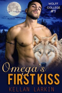Omega's First Kiss by Kellan Larkin