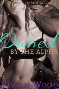 Owned By The Alpha by Vivian Wood