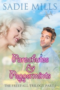 Parachutes and Peppermints – The Freefall Trilogy Part 1 by Sadie Mills