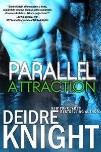 Parallel Attraction (The Parallel Series, Book One) by Deidre Knight