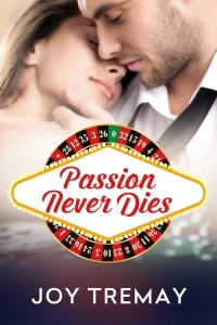 Passion Never Dies by Joy Tremay