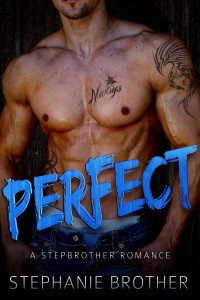 PERFECT: A Stepbrother Romance by Stephanie Brother