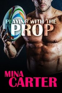 Playing with the Prop by Mina Carter