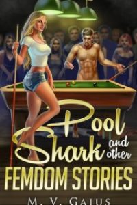 Pool Sharks and other Femdom Stories by M. V. Gaius