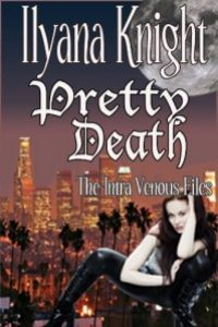 Pretty Death The Intra Venous Files by Ilyana Knight
