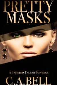 Pretty Masks by C.A.Bell