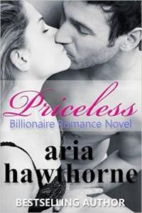 PRICELESS – Billionaire Romance Novel by Aria Hawthorne