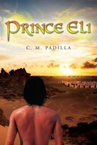 Prince Eli by C. M. Padilla