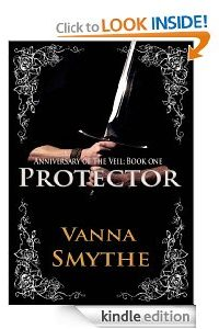 Protector (Anniversary of the Veil, Book 1) by Vanna Smythe