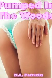 Pumped in the Woods by M.L. Patricks