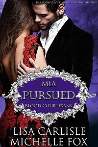 Pursued: A Vampire Blood Courtesans Romance by Lisa Carlisle