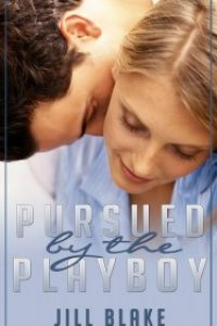 Pursued by the Playboy by Jill Blake