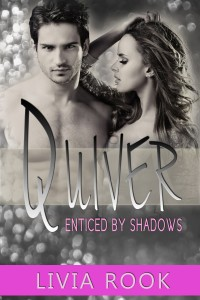 Quiver: Enticed by Shadows by Livia Rook