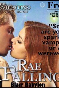 Rae Falling: An Erotic Romance, Episode 1 of The Devilhouse Books by Blair Babylon