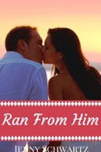 Ran From Him by Jenny Schwartz