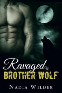 Ravaged by Brother Wolf by Nadia Wilder