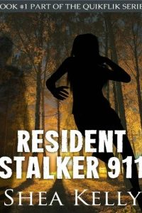 Resident Stalker 911 by Shea Kelly