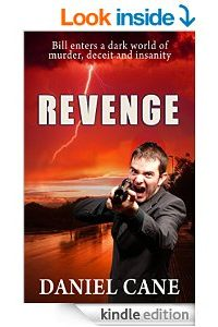 REVENGE: THRILLER – A crazed cult leader destroys Bill's life, now he must avenge his girlfriend's death by Daniel Cane