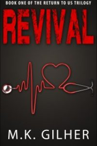 Revival (Book One of the Return to Us Trilogy) by M. K. Gilher