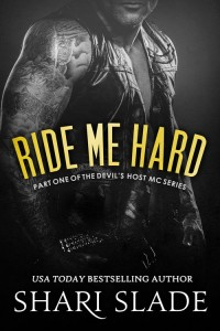 Ride Me Hard (A Biker Romance Serial) by Shari Slade
