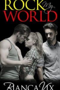 Rock My World by Bianca Vix