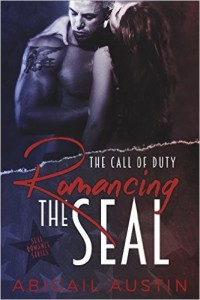 Romancing the SEAL The Call of Duty Book 1 (SEAL Military Romance Series) by Abigail Austin