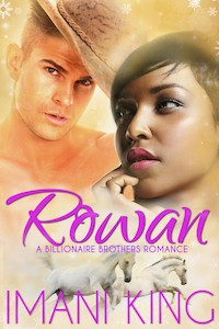 Rowan: A Billionaire Brothers Romance by Imani King