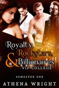 Royalty, Rockstars & Billionaires: VIP College (A New Adult Menage Romance) by Athena Wright