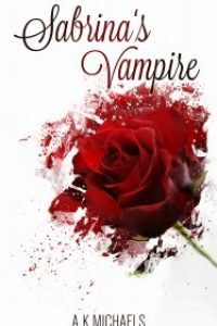 Sabrina's Vampire by A K Michaels